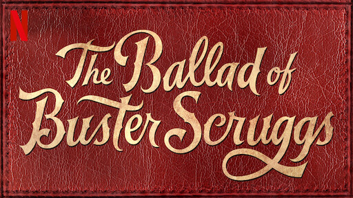 The Ballad Of Buster Scruggs Netflix Official Site
